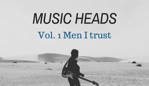 【Music Heads】なんでこんなにノスタルジックなんだろう。カナダのダンスポップ3人組Men I Trust