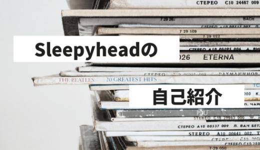 Sleepyheadの自己紹介