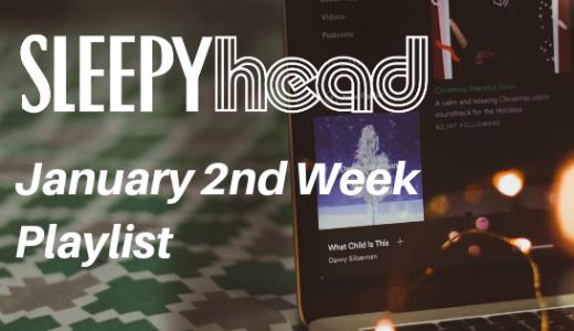 【プレイリスト付き】1月3週目 Weekly Sleepyhead 週間ベスト10