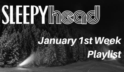 【プレイリスト付き】Weekly Sleepyhead  週間ベスト10