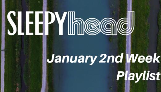 【プレイリスト付き】1月 Weekly Sleepyhead  週間ベスト10