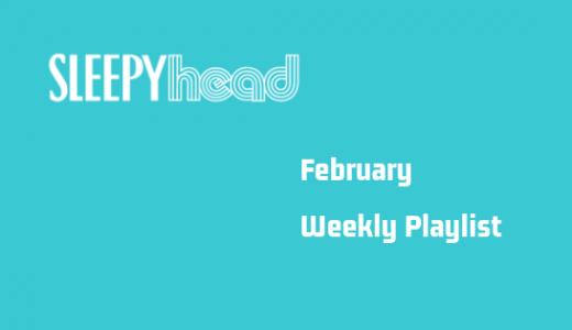 【プレイリスト付き】2月1週目 Weekly Sleepyhead 週間ベスト10