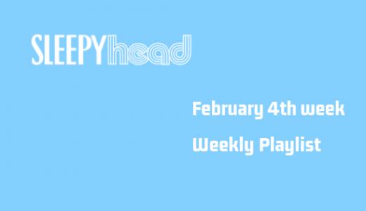 【プレイリスト付き】2月4週目 Weekly Sleepyhead 週間ベスト10