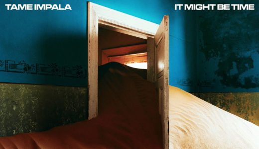 "【トラックレビュー】Tame Impala ""It Might Be Time"""